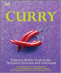 Curry: Fragrant Dishes From India, Thailand, Vietnam & Indonesia