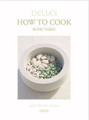 Cover of Delia's How To Cook: Book Three