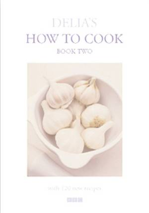Cover of Delia's How To Cook: Book Two