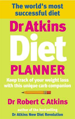 Cover of Dr Atkins Diet Planner: Keep track of your weight loss with this unique carb compani on