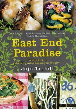 Cover of East End Paradise: Kitchen Garden Cooking in the City