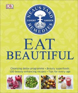 Cover of Neal's Yard Remedies Eat Beautiful