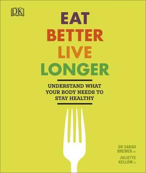 Cover of Eat Better Live Longer