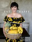 Eat Happy: 30 Minute Feel-good Food