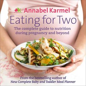 Cover of Eating for Two: The complete guide to nutrition during pregnancy and beyond