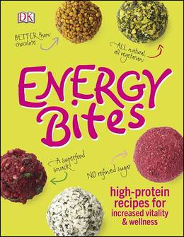 Cover of Energy Bites: High-protein recipes for increased vitality and wellness