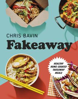Cover of Fakeaway: Healthy Home-cooked Takeaway Meals
