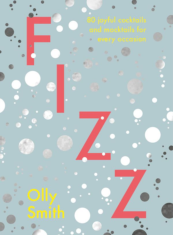 christmas 2019: Cookbooks to give as Secret Santa / stocking filler gifts fizz cocktails olly smith