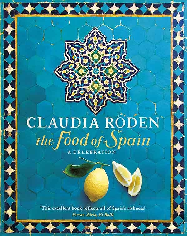 Claudia Roden Food of Spain
