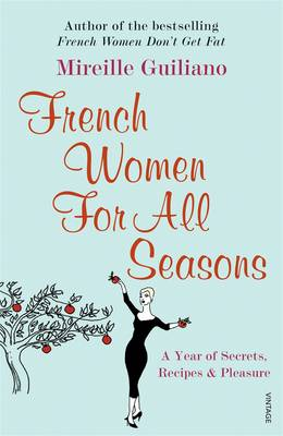 Cover of French Women For All Seasons: A Year of Secrets, Recipes & Pleasure