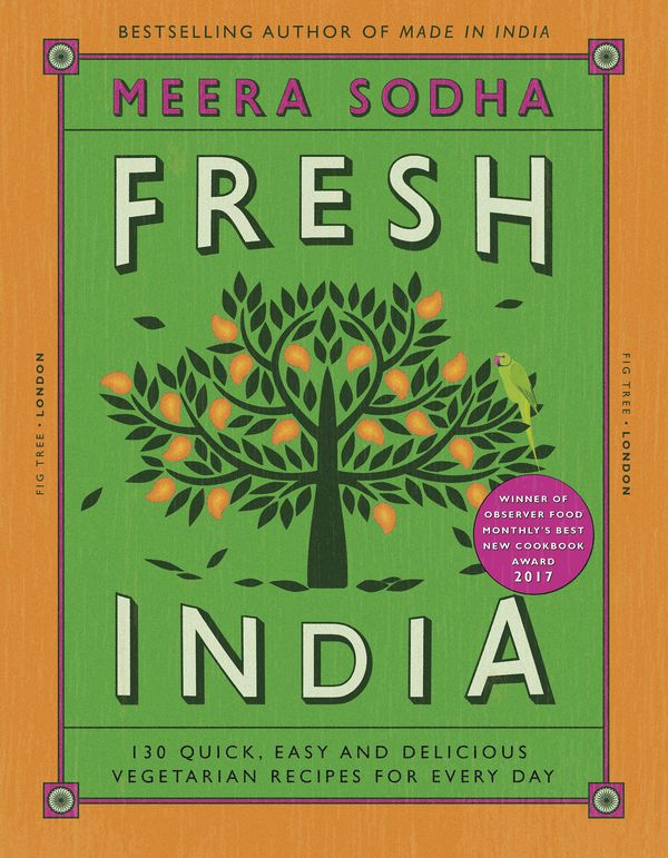 Fresh India by Meera Sodha - 2018 Cookbook for Mother's Day Gift
