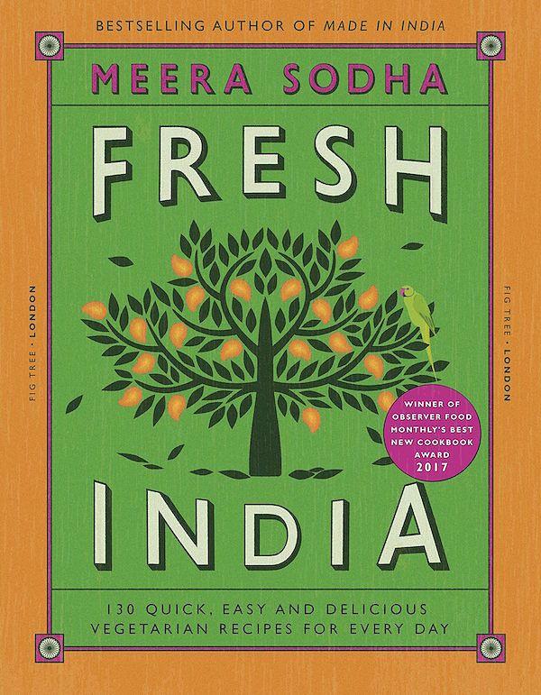best vegetarian indian cookbooks meera sodha fresh india
