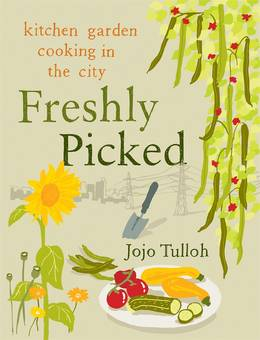Cover of Freshly Picked: Kitchen Garden Cooking in the City
