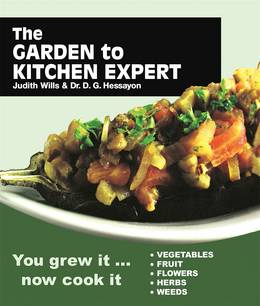 Cover of Garden to Kitchen Expert: How to cook vegetables, fruit, flowers, herbs and weeds