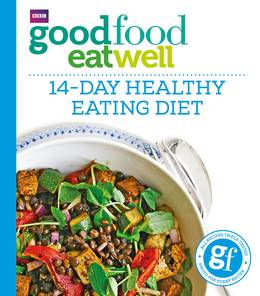 Cover of Good Food Eat Well: 14-Day Healthy Eating Diet