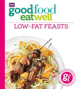 Cover of Good Food Eat Well: Low-Fat Feasts