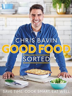 Cover of Good Food, Sorted: Save Time, Cook Smart, Eat Well