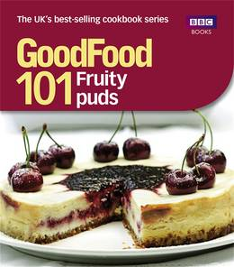 Cover of Good Food: 101 Fruity Puds: Triple-tested Recipes