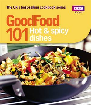 Cover of Good Food: 101 Hot & Spicy Dishes: Triple-tested Recipes