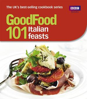 Cover of Good Food: 101 Italian Feasts: Triple-tested Recipes