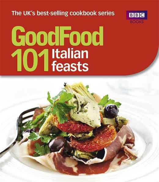 Good food 101 italian feasts triple tested recipes the happy foodie cover of good food 101 italian feasts triple tested recipes forumfinder Image collections