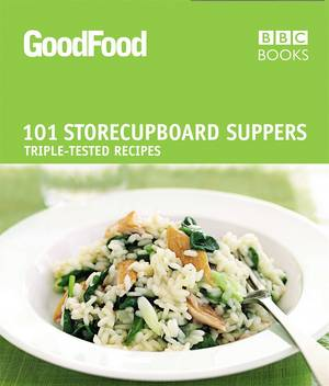 Cover of Good Food: 101 Store-cupboard Suppers: Triple-tested Recipes