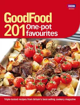 Cover of Good Food: 201 One-pot Favourites