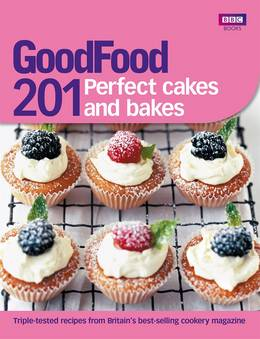 Cover of Good Food: 201 Perfect Cakes and Bakes