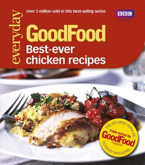 Cover of Good Food: Best Ever Chicken Recipes: Triple-tested Recipes