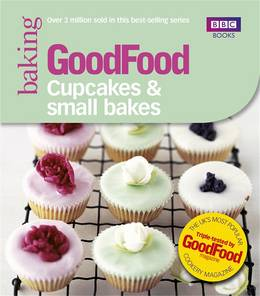 Cover of Good Food: Cupcakes & Small Bakes: Triple-tested recipes