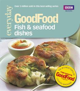 Cover of Good Food: Fish & Seafood Dishes: Triple-tested Recipes