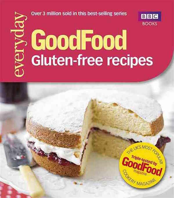 best gluten free cookbooks everyday good food gluten free recipes
