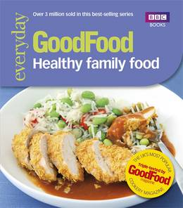 Cover of Good Food: Healthy Family Food