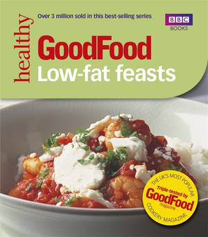 Cover of Good Food: Low-fat Feasts: Triple-tested Recipes