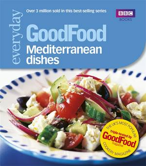 Cover of Good Food: Mediterranean Dishes: Triple-tested Recipes