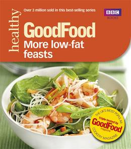 Cover of Good Food: More Low-fat Feasts: Triple-tested recipes