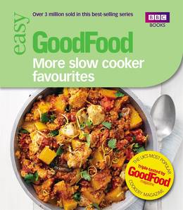 Cover of Good Food: More Slow Cooker Favourites: Triple-tested recipes