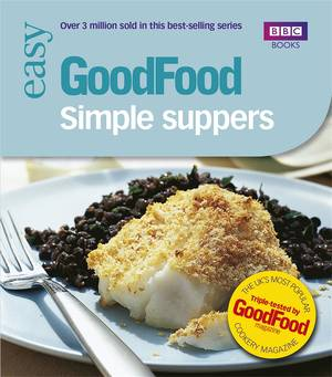 Cover of Good Food: Simple Suppers: Triple-tested Recipes