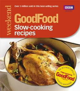 Cover of Good Food: Slow-cooking Recipes: Triple-tested Recipes