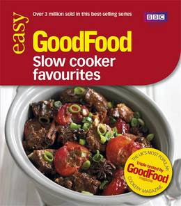 Cover of Good Food: Slow Cooker Favourites: Triple-tested Recipes