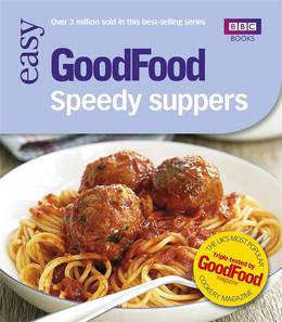 Cover of Good Food: Speedy Suppers: Triple-tested Recipes