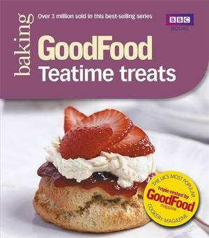 Cover of Good Food: Teatime Treats: Triple-tested Recipes