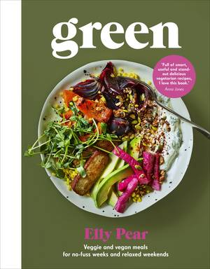 Cover of Green: Veggie And Vegan Meals For No-Fuss Weeks And Relaxed Weekends