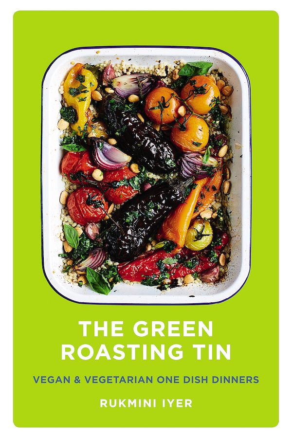 vegetarian cookbooks beginners The Green Roasting Tin Rukmini Iyer