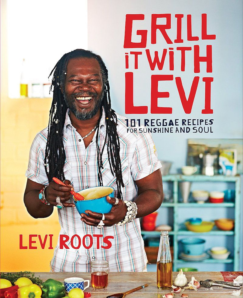 best caribbean cookbooks grill it with levi levi roots