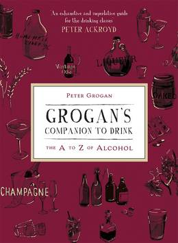 Cover of Grogan's Companion to Drink: The A to Z of Drink