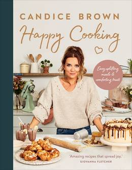 Cover of Happy Cooking: Easy uplifting meals and comforting treats