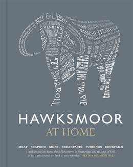 Cover of Hawksmoor at Home: Meat - Seafood - Sides - Breakfasts - Puddings - Cocktails