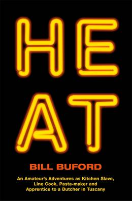 Cover of Heat: An Amateur's Adventures as Kitchen Slave, Line Cook, Pasta-maker and Apprentice to a Butcher in Tuscany