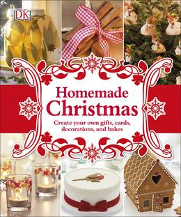 Cover of Homemade Christmas: Create Your Own Gifts, Cards, Decorations, and Bakes